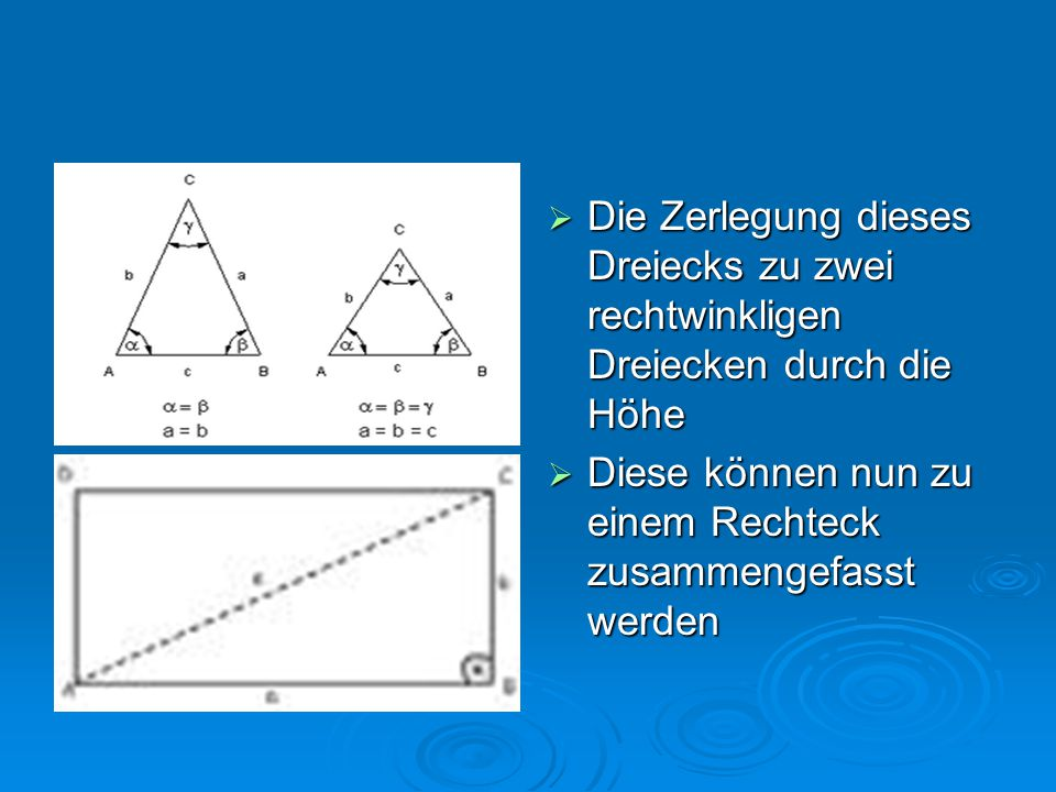 Die Zerlegung dieses Dreiecks zu zwei rechtwinkligen Dreiecken durch die Höhe