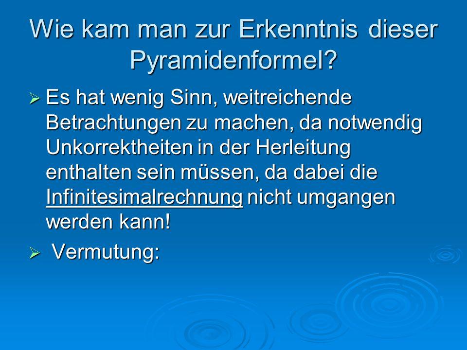 Wie kam man zur Erkenntnis dieser Pyramidenformel
