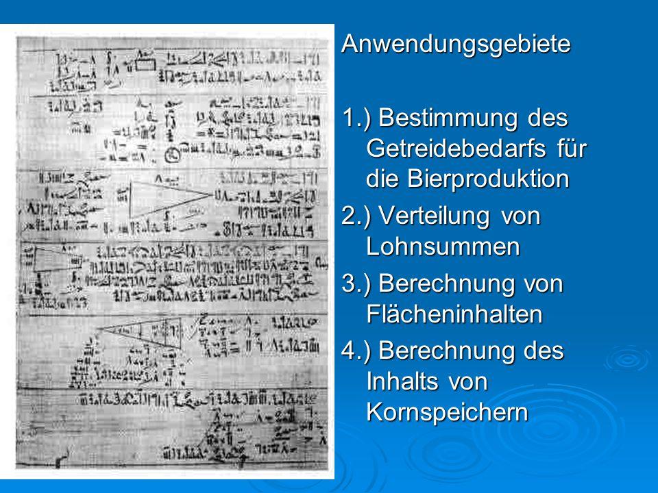 Anwendungsgebiete 1.) Bestimmung des Getreidebedarfs für die Bierproduktion. 2.) Verteilung von Lohnsummen.