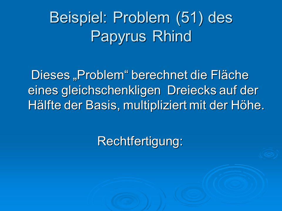 Beispiel: Problem (51) des Papyrus Rhind
