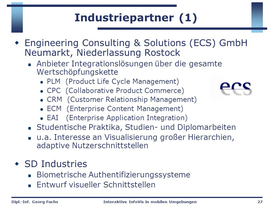 Industriepartner (1) Engineering Consulting & Solutions (ECS) GmbH Neumarkt, Niederlassung Rostock.