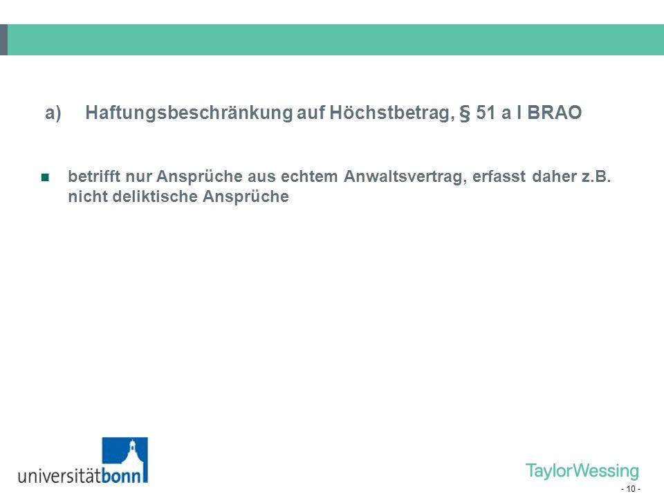 a) Haftungsbeschränkung auf Höchstbetrag, § 51 a I BRAO