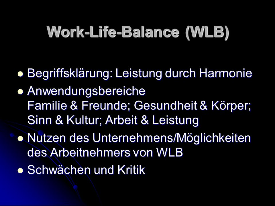 Work-Life-Balance (WLB)