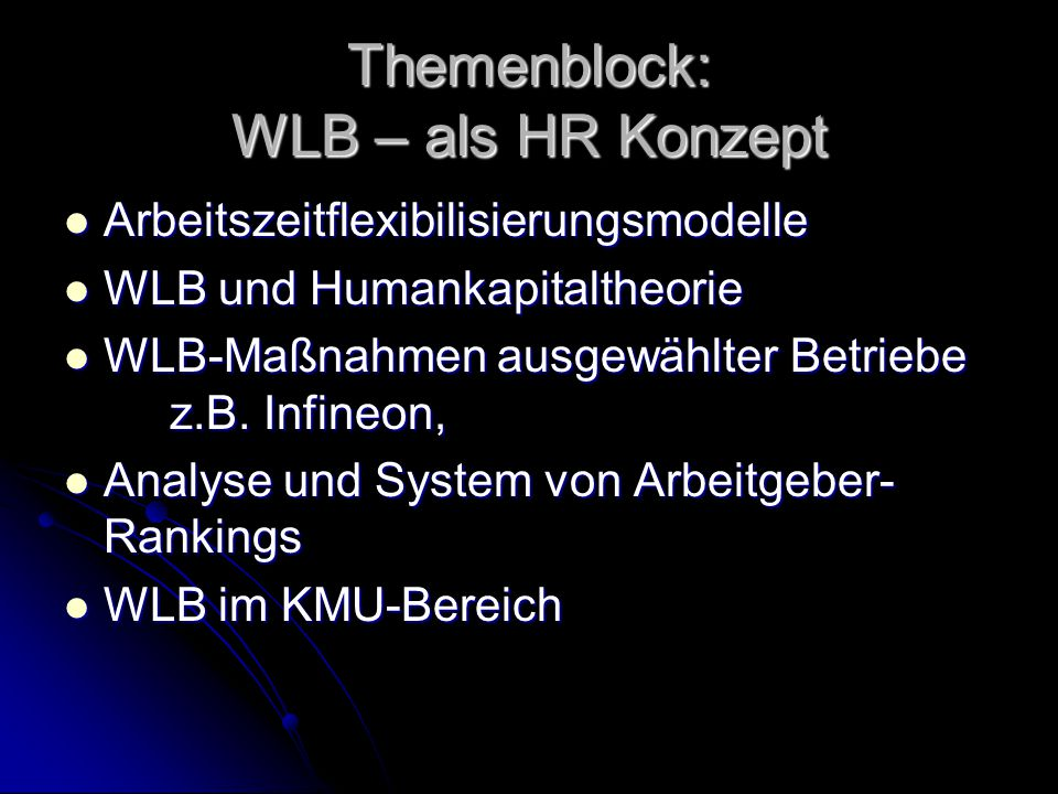 Themenblock: WLB – als HR Konzept