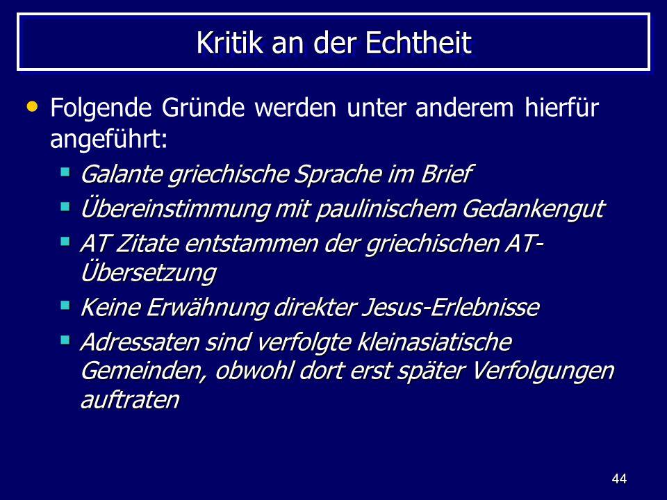Kritik an der Echtheit Folgende Gründe werden unter anderem hierfür angeführt: Galante griechische Sprache im Brief.
