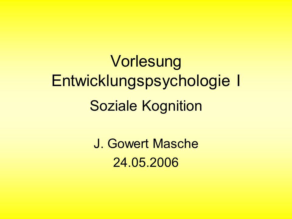 Vorlesung Entwicklungspsychologie I Soziale Kognition