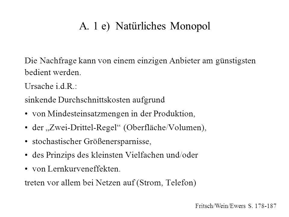 A. 1 e) Natürliches Monopol