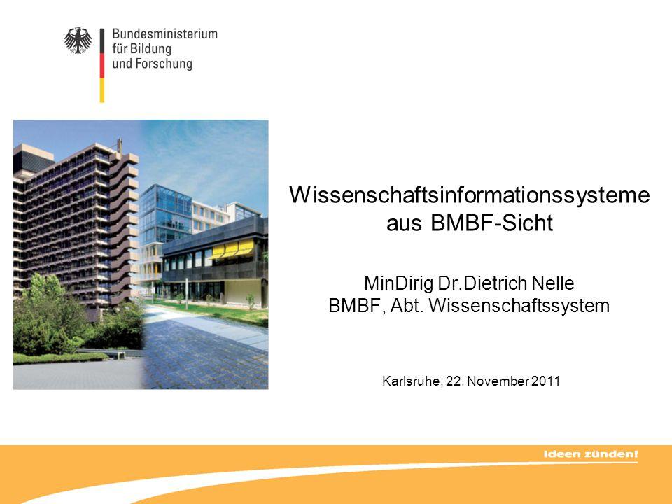 Wissenschaftsinformationssysteme aus BMBF-Sicht MinDirig Dr