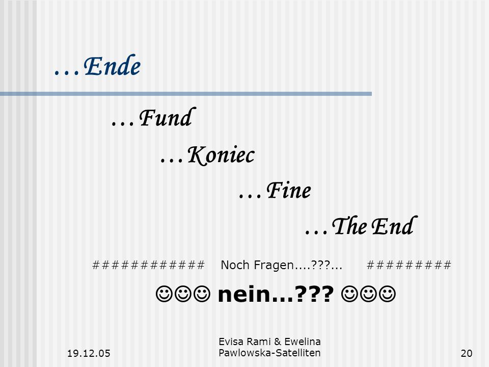 …Ende …Fund …Koniec …Fine …The End  nein… 