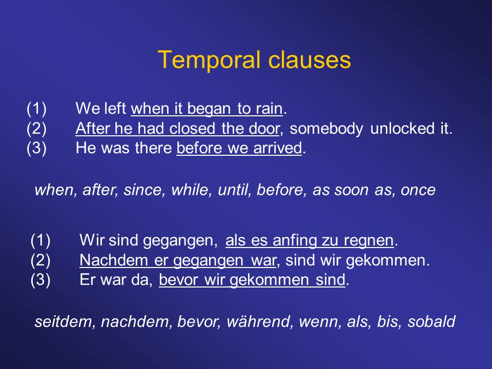Temporal clauses (1) We left when it began to rain.