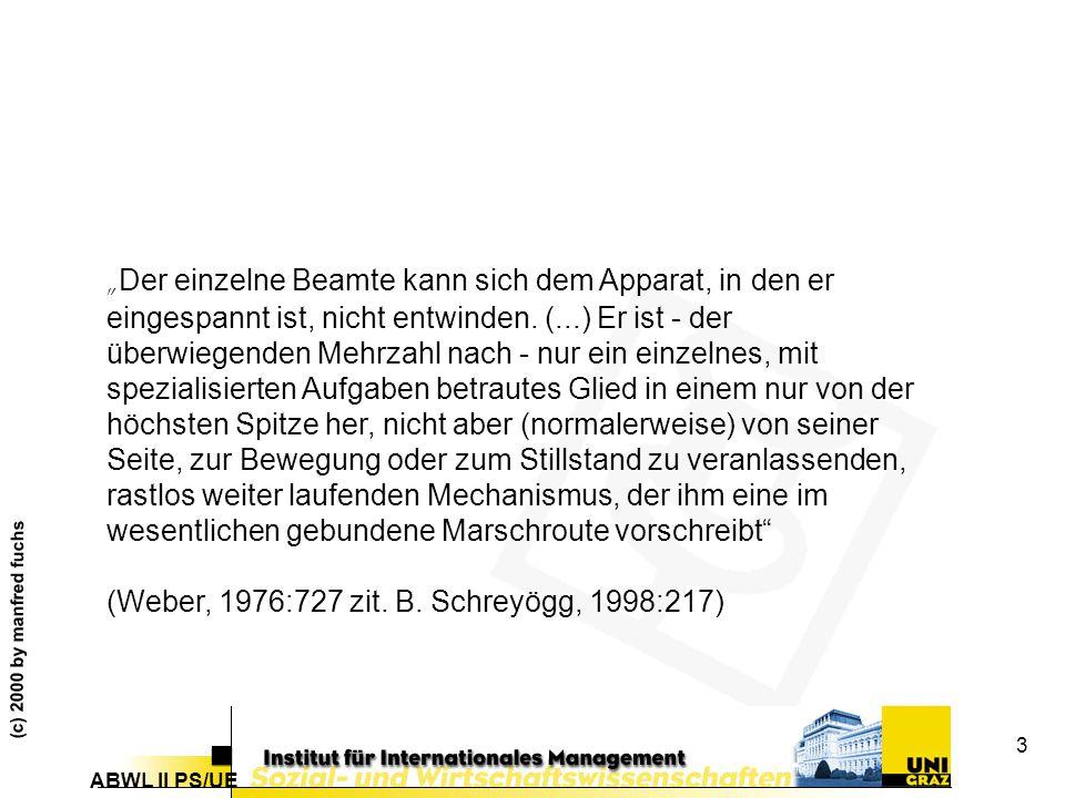 (Weber, 1976:727 zit. B. Schreyögg, 1998:217)