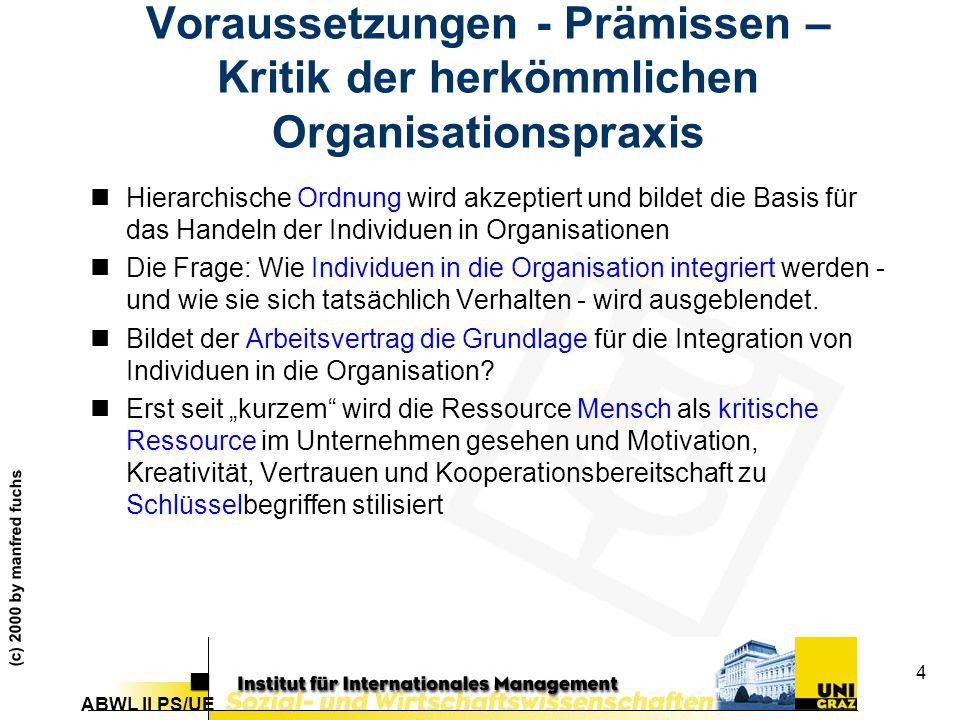 Voraussetzungen - Prämissen – Kritik der herkömmlichen Organisationspraxis