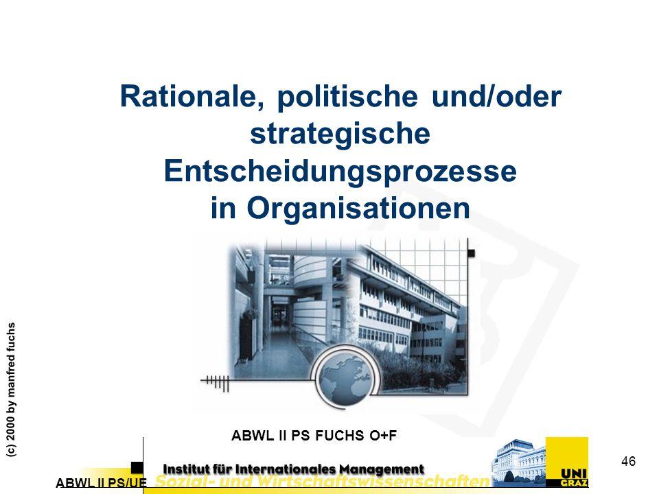 Rationale, politische und/oder strategische Entscheidungsprozesse in Organisationen