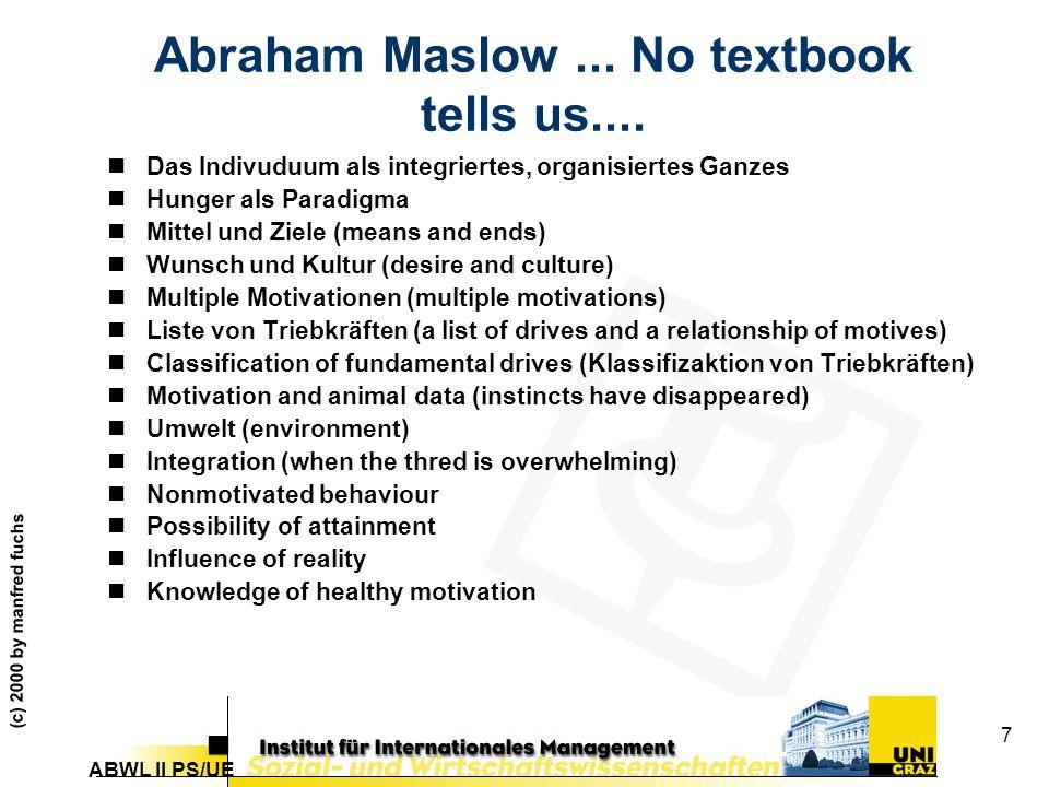 Abraham Maslow ... No textbook tells us....
