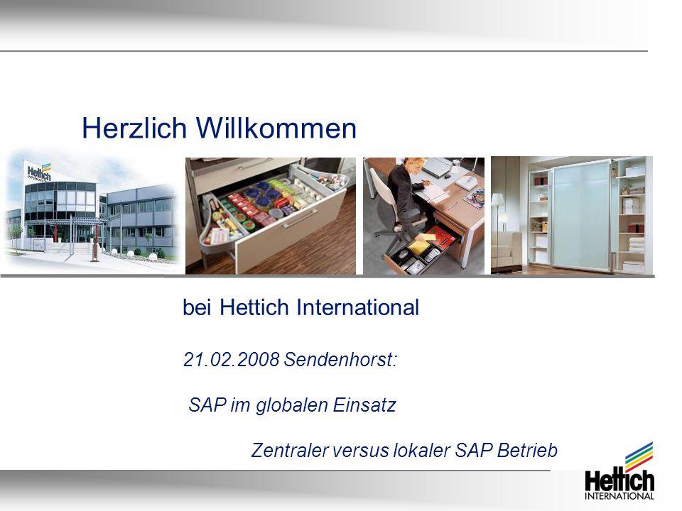Herzlich Willkommen bei Hettich International 21.02.2008 Sendenhorst: