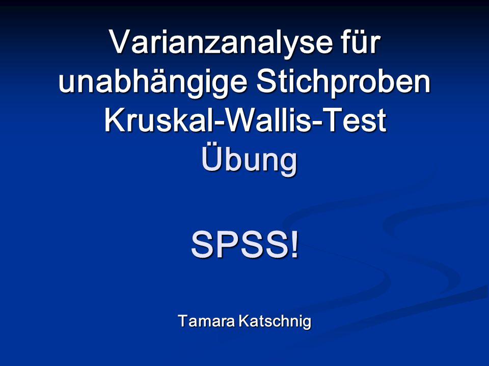 Varianzanalyse für unabhängige Stichproben Kruskal-Wallis-Test Übung SPSS!