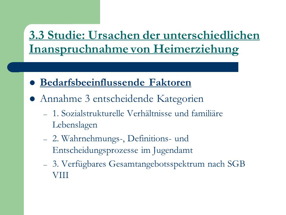 3.3 Studie: Ursachen der unterschiedlichen Inanspruchnahme von Heimerziehung