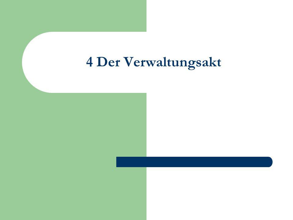 4 Der Verwaltungsakt