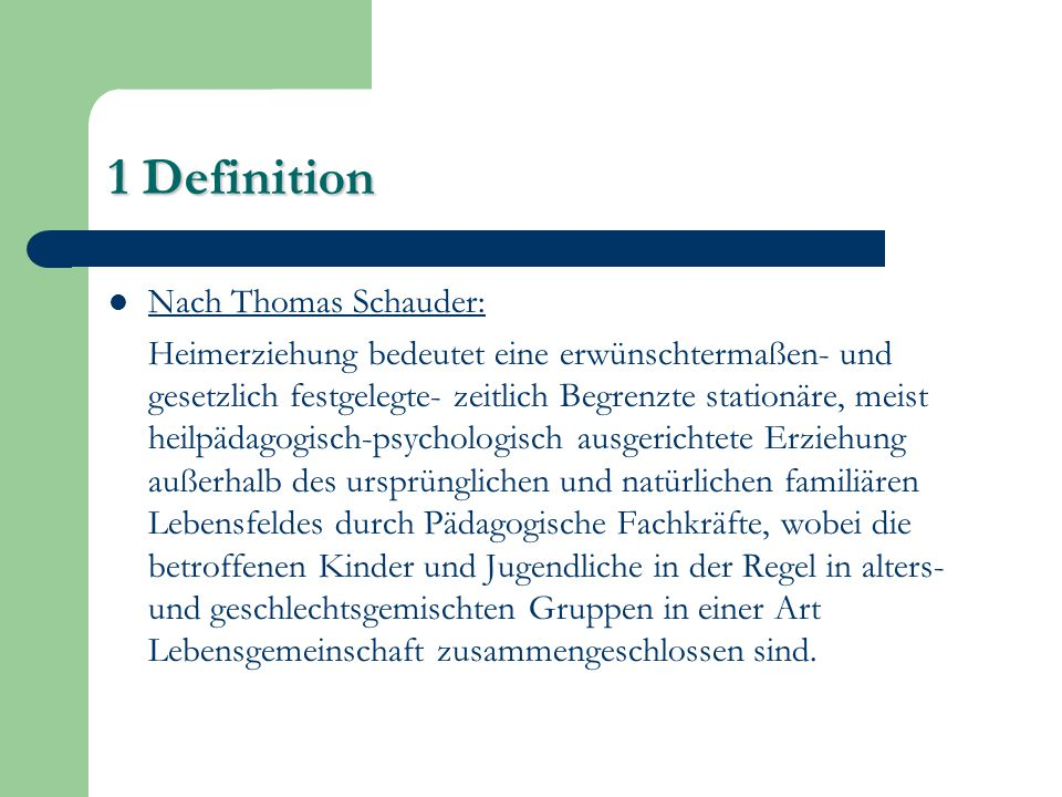 1 Definition Nach Thomas Schauder: