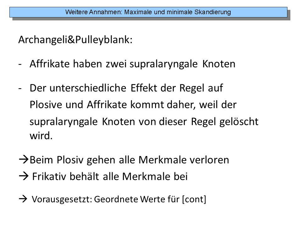 Archangeli&Pulleyblank: Affrikate haben zwei supralaryngale Knoten
