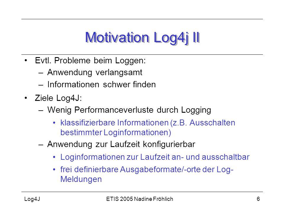Motivation Log4j II Evtl. Probleme beim Loggen: Anwendung verlangsamt