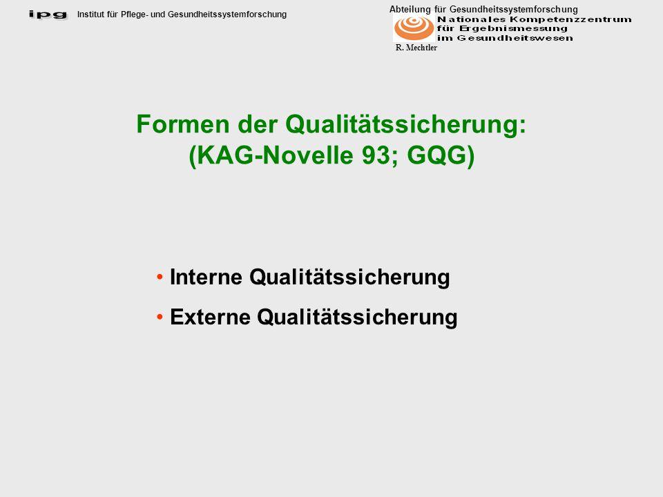 Formen der Qualitätssicherung: (KAG-Novelle 93; GQG)
