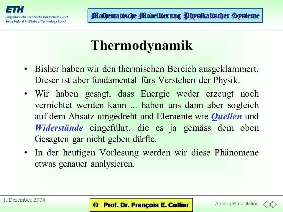 Thermodynamik Bisher haben wir den thermischen Bereich ausgeklammert. Dieser ist aber fundamental fürs Verstehen der Physik.