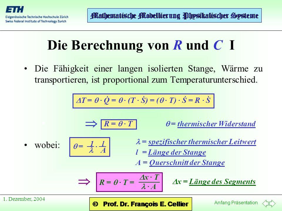 Die Berechnung von R und C I