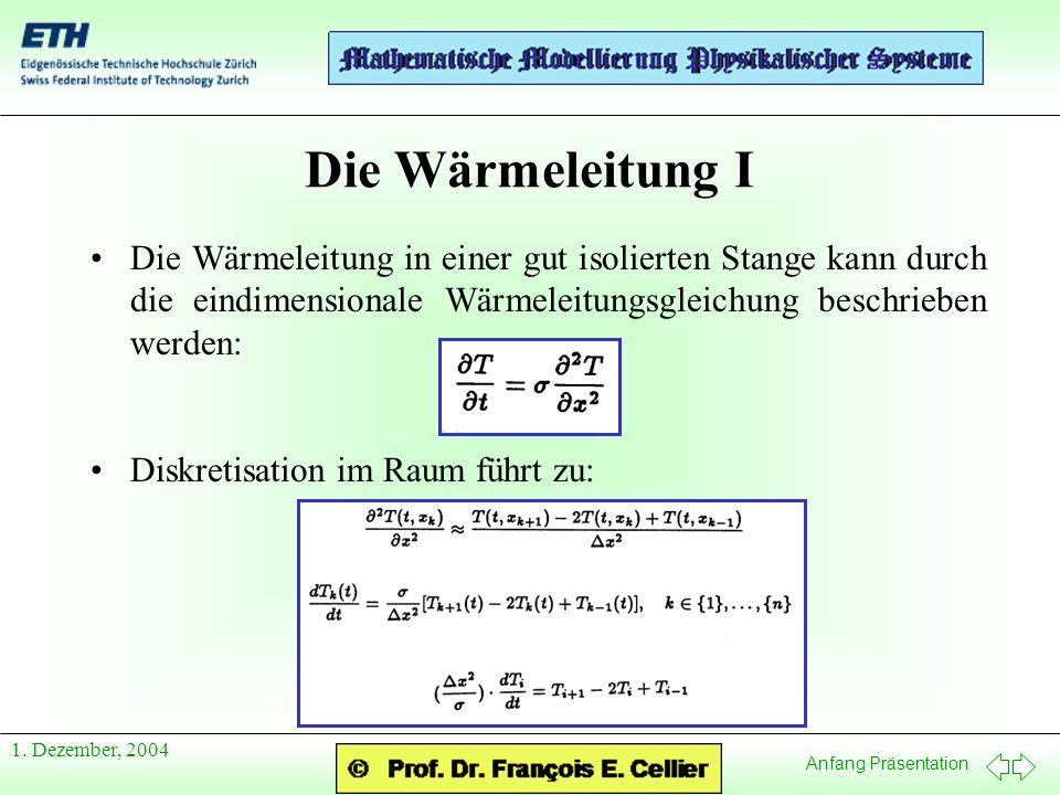Die Wärmeleitung I Die Wärmeleitung in einer gut isolierten Stange kann durch die eindimensionale Wärmeleitungsgleichung beschrieben werden: