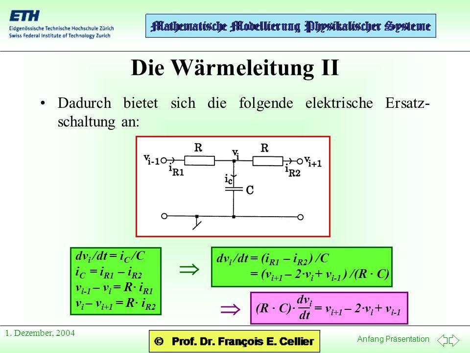 Die Wärmeleitung II Dadurch bietet sich die folgende elektrische Ersatz-schaltung an: dvi /dt = iC /C.