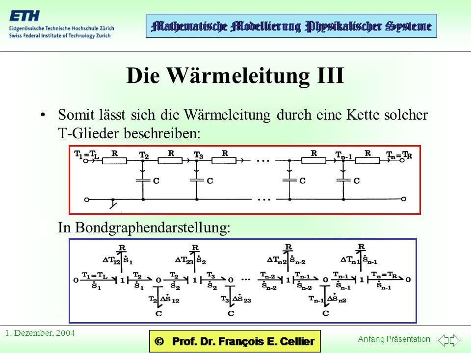 Die Wärmeleitung III Somit lässt sich die Wärmeleitung durch eine Kette solcher T-Glieder beschreiben: