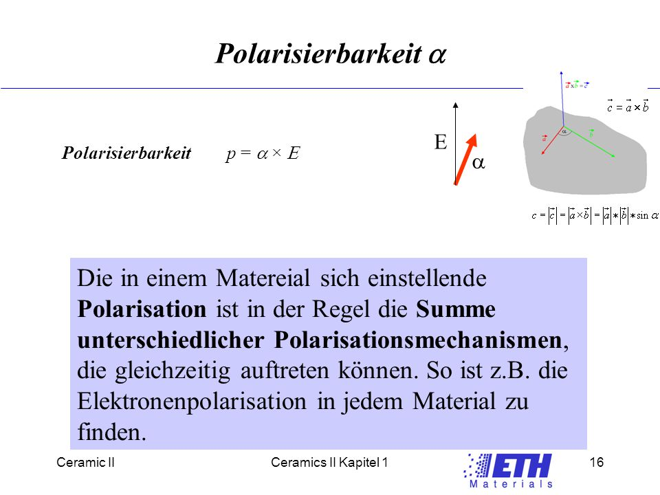 Polarisierbarkeit a E. Polarisierbarkeit. p = a × E. 