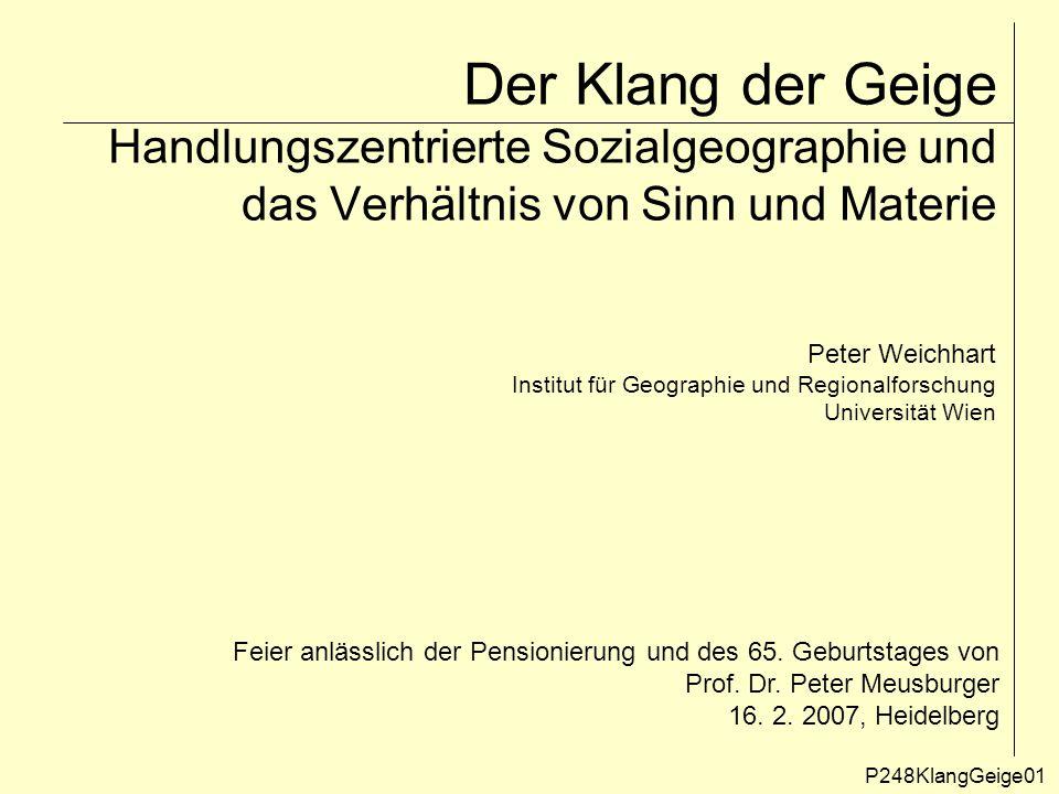 Der Klang der Geige Handlungszentrierte Sozialgeographie und das Verhältnis von Sinn und Materie