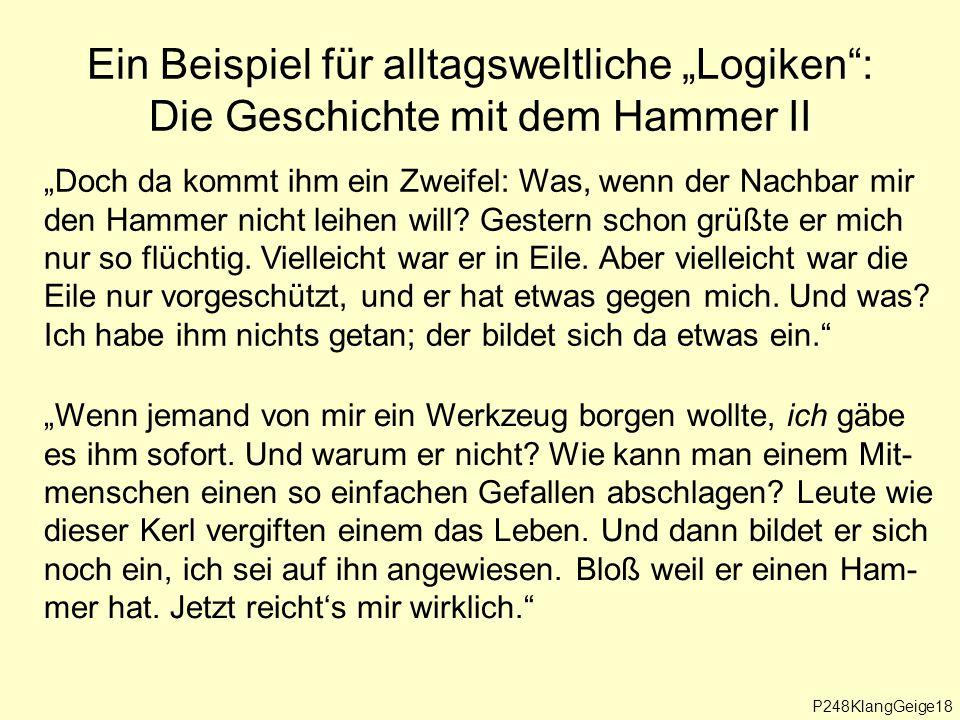 """Ein Beispiel für alltagsweltliche """"Logiken : Die Geschichte mit dem Hammer II"""