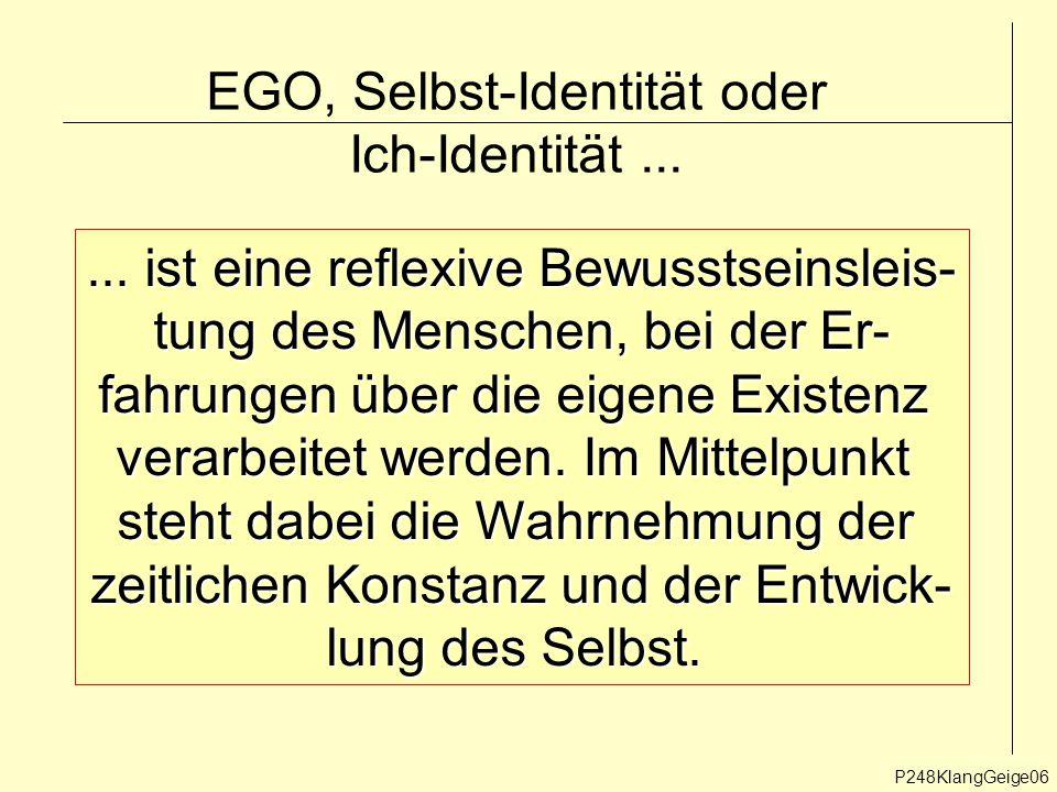 EGO, Selbst-Identität oder Ich-Identität ...