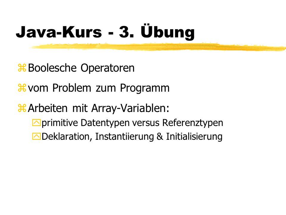 Java-Kurs - 3. Übung Boolesche Operatoren vom Problem zum Programm