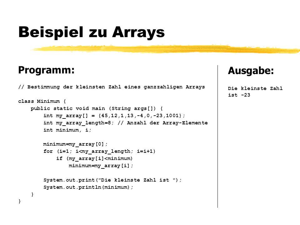 Beispiel zu Arrays Programm: Ausgabe: