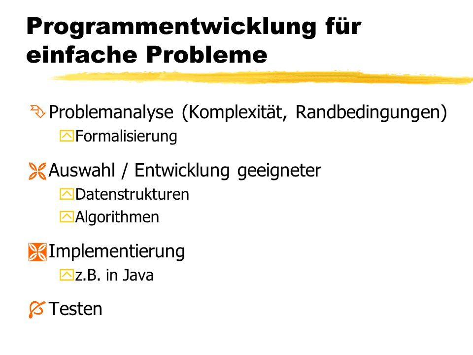 Programmentwicklung für einfache Probleme