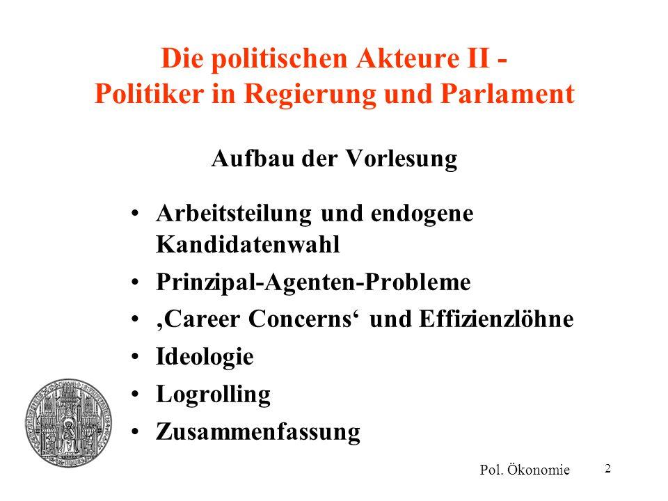 Die politischen Akteure II - Politiker in Regierung und Parlament Aufbau der Vorlesung