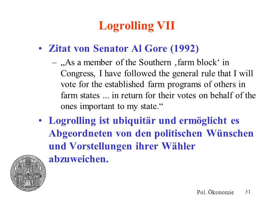 Logrolling VII Zitat von Senator Al Gore (1992)