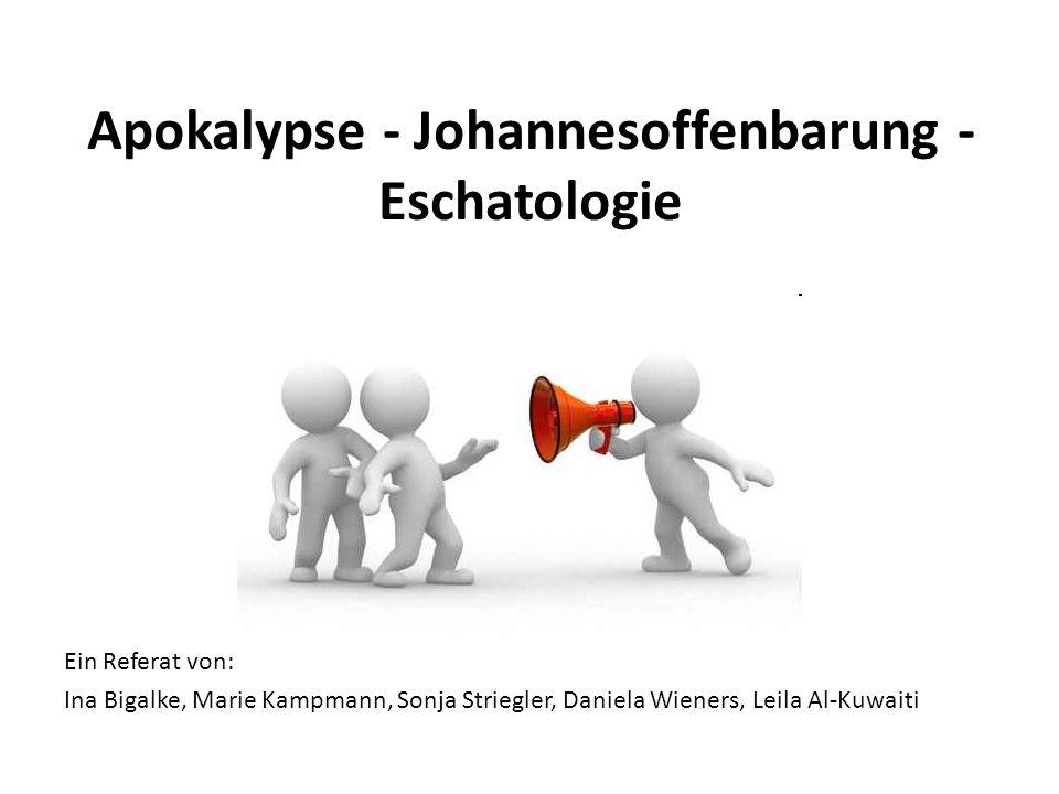 Apokalypse - Johannesoffenbarung - Eschatologie