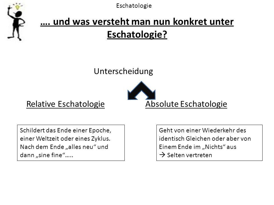 …. und was versteht man nun konkret unter Eschatologie