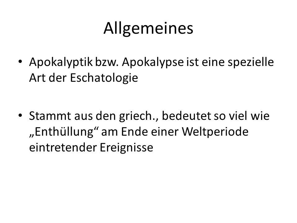 Allgemeines Apokalyptik bzw. Apokalypse ist eine spezielle Art der Eschatologie.
