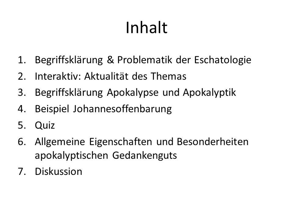 Inhalt Begriffsklärung & Problematik der Eschatologie