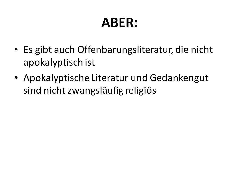 ABER: Es gibt auch Offenbarungsliteratur, die nicht apokalyptisch ist