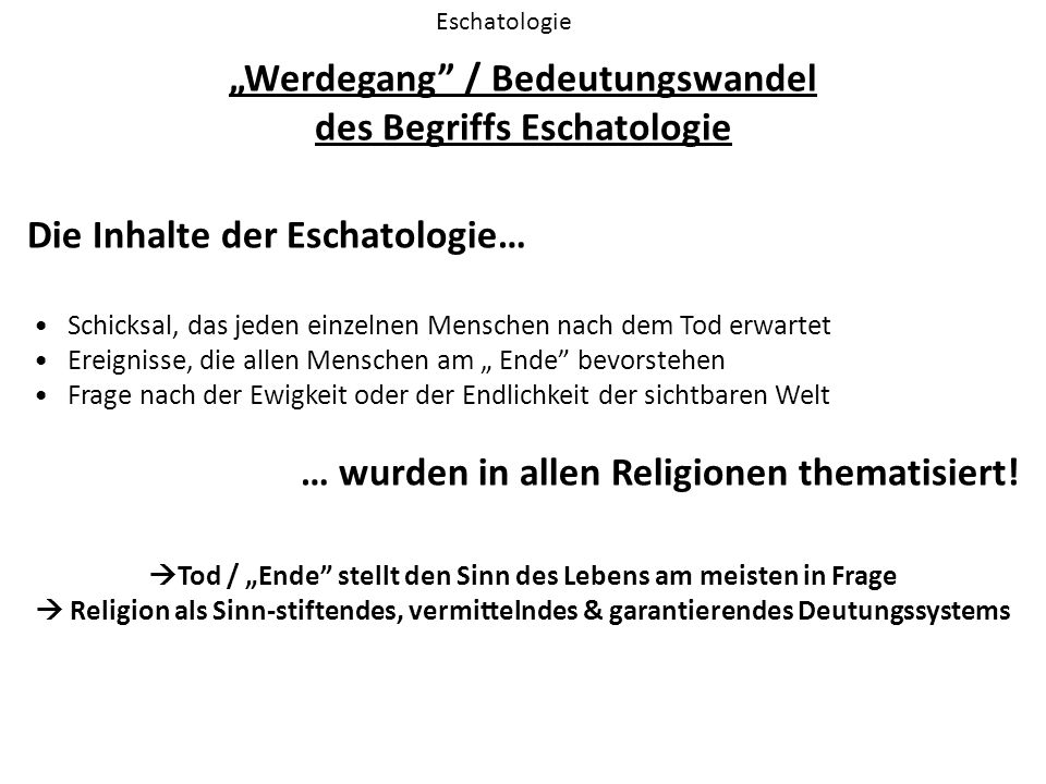 """Werdegang / Bedeutungswandel des Begriffs Eschatologie"