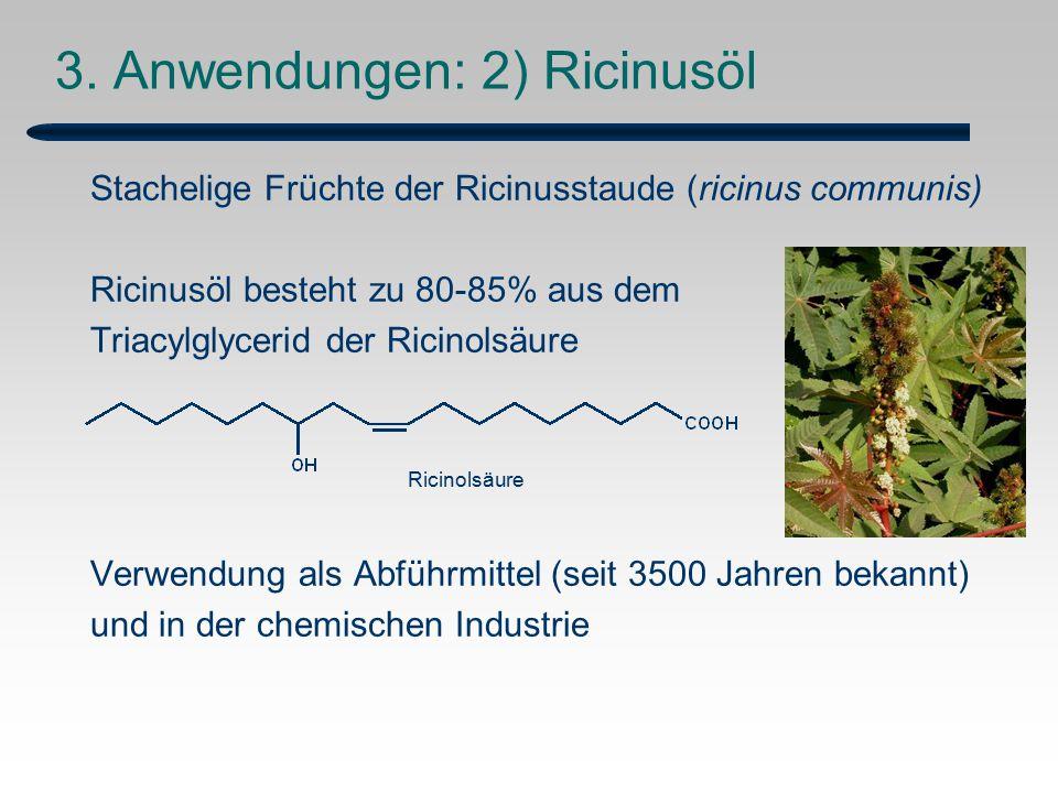 3. Anwendungen: 2) Ricinusöl