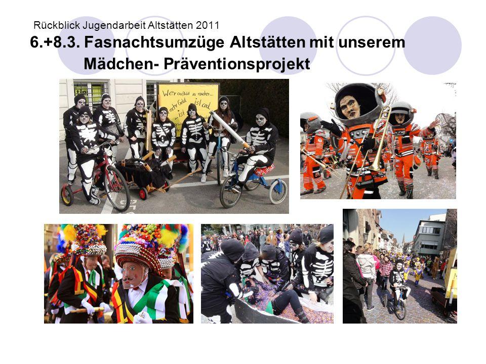 Rückblick Jugendarbeit Altstätten 2011 6. +8. 3