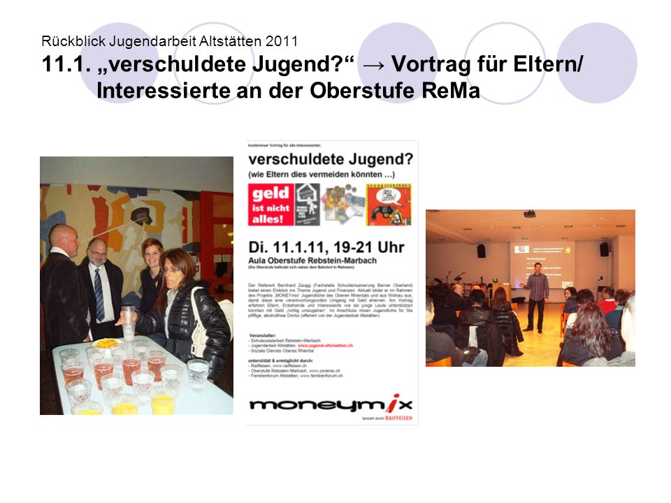 """Rückblick Jugendarbeit Altstätten 2011 11. 1. """"verschuldete Jugend"""
