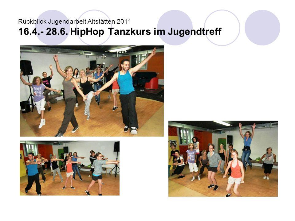 Rückblick Jugendarbeit Altstätten 2011 16. 4. - 28. 6